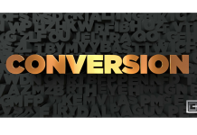 In Marketing, it's all about conversion.