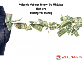 4 Rookie Mistakes even experienced webinar hosts make in their follow-up campaign that costs them major money.