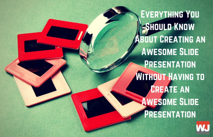 Everything You Should Know About Creating An Awesome Slide